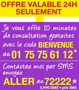 OFFRE VALABLE 24H SEULEMENT - Je vous offre 10 minutes de consultation gratuites au 01 75 75 61 12* / Contactez moi par SMS, envoyez ALLER au 72222* (* 0.65&uro;/SMS + prix SMS)