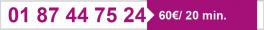 01 87 44 75 24 - Service 5€ les 5 min + 4€/min supp