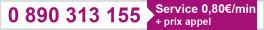 0890 31 31 55 - Service 0,80€/min + prix appel