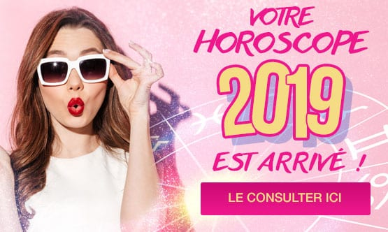 L'horoscope 2019 est arrivé - Cliquez ici pour le lire